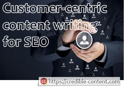 Customer-centric approach for writing SEO content