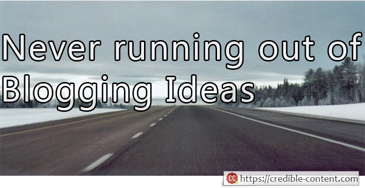 Image showing a long road captioned never running out of blogging ideas