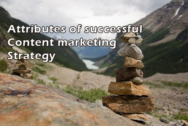 Attributes of successful content marketing strategy