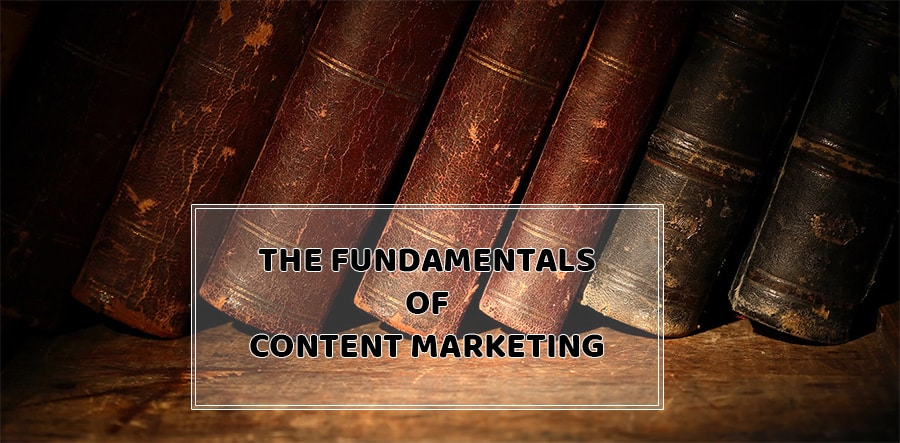 the-fundamentals-of-content-marketing