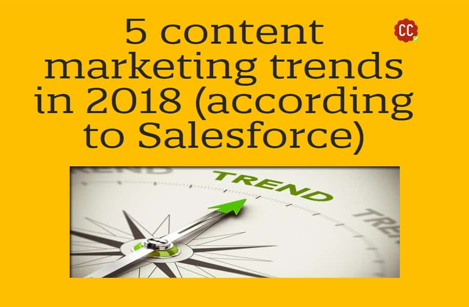 5-content-marketing-trends-in-2018-according-to-salesforce