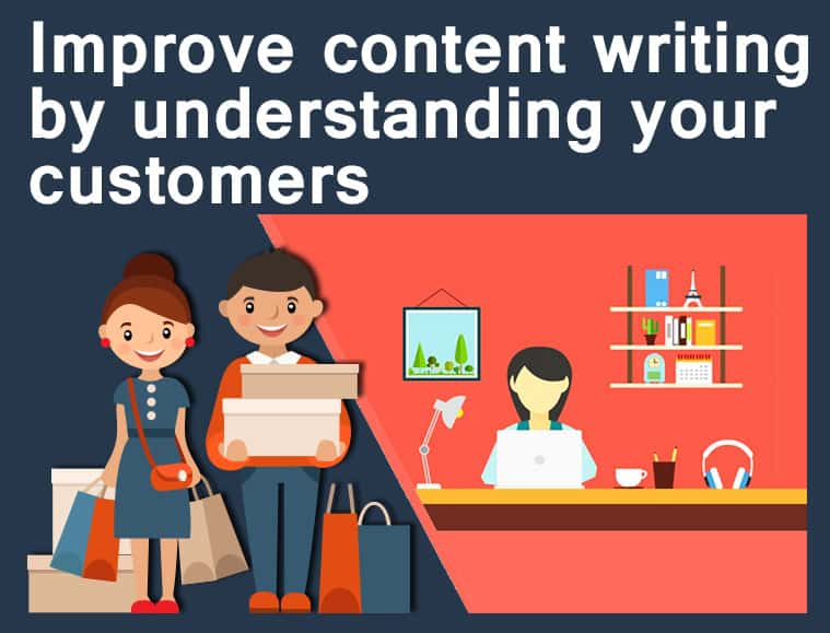 improve-your-content-writing-by-understanding-your-customers