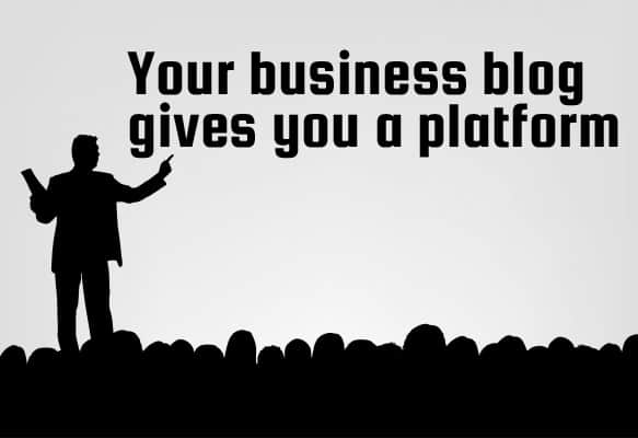 your-business-blog-gives-you-a-platform