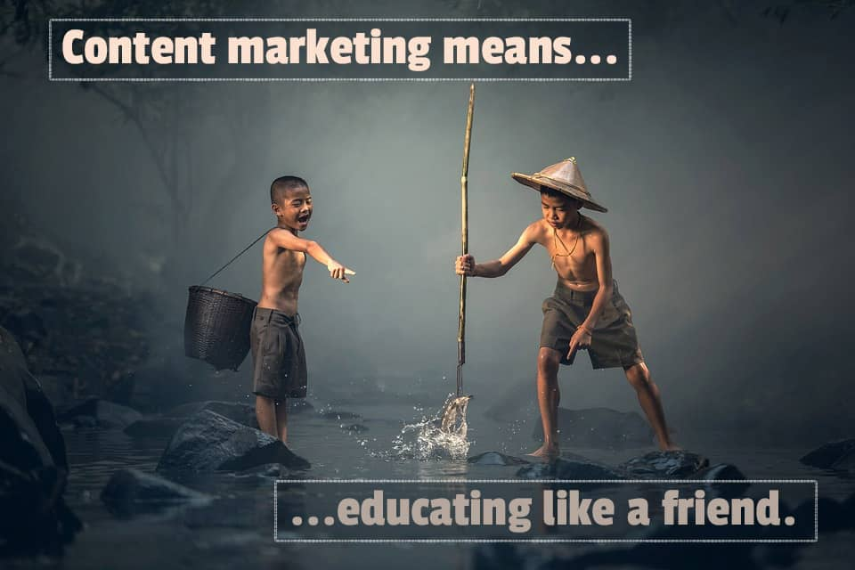 content-marketing-means-educating-like-a-friend