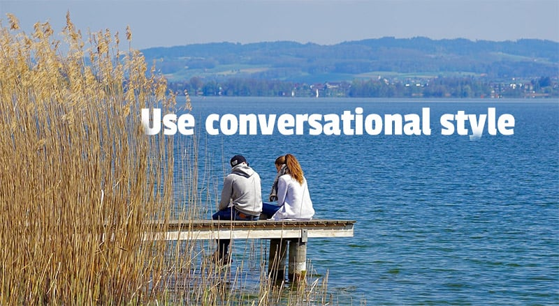 use-conversational-style-when-writing