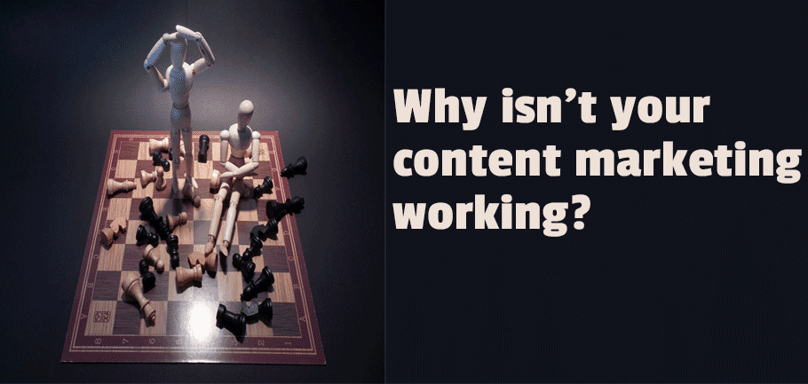 Why isn't your content marketing working?