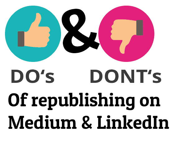 dos-and-donts-of-republishing-content-on-Medium-and-LinkedIn