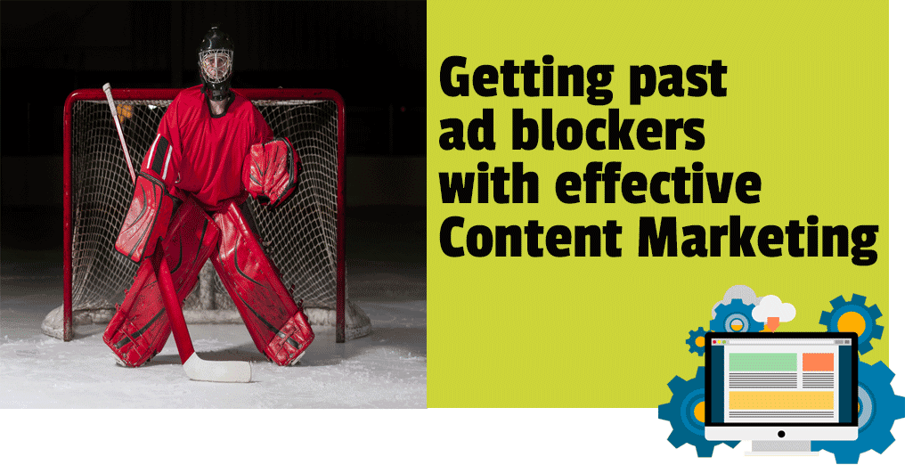 Getting past ad blockers with effective content marketing