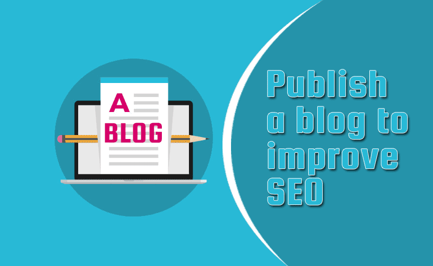 Publish a blog to improve your SEO