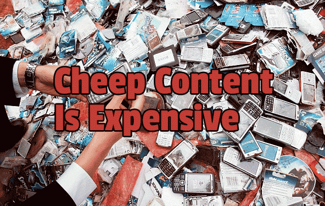 cheap-content-is-expensive