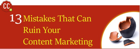 13 Content Marketing Mistakes to Avoid