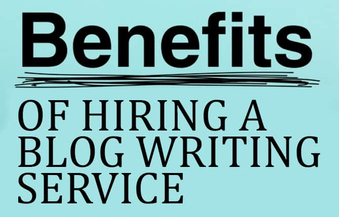 Benefits of hiring a blog writing service