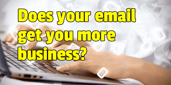 Does your email get you more business?