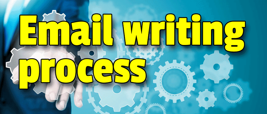 Email writing process