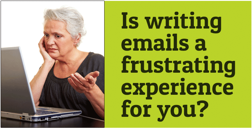 Is writing emails a frustrating experience for you?