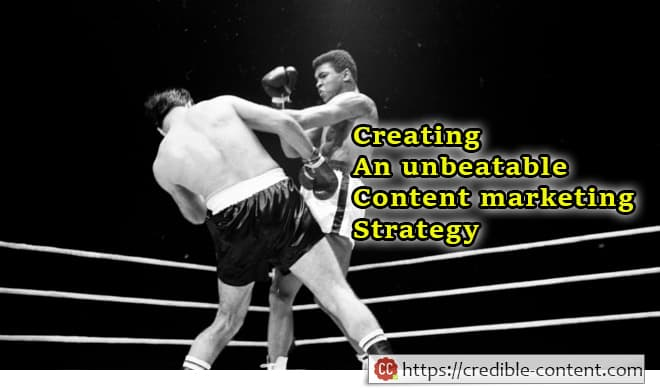 Failsafe ways of creating an unbeatable content marketing strategy