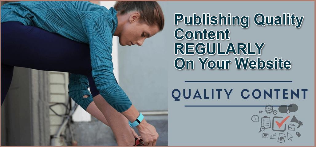 Publishing quality content regularly