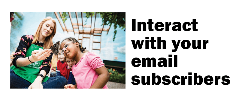 Regularly interact with your email subscribers