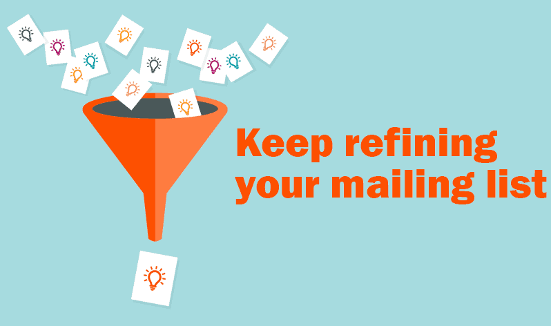Keep refining your mailing list