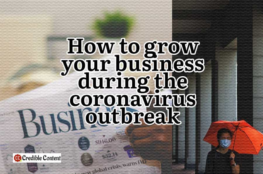 How to grow your business during the coronavirus outbreak