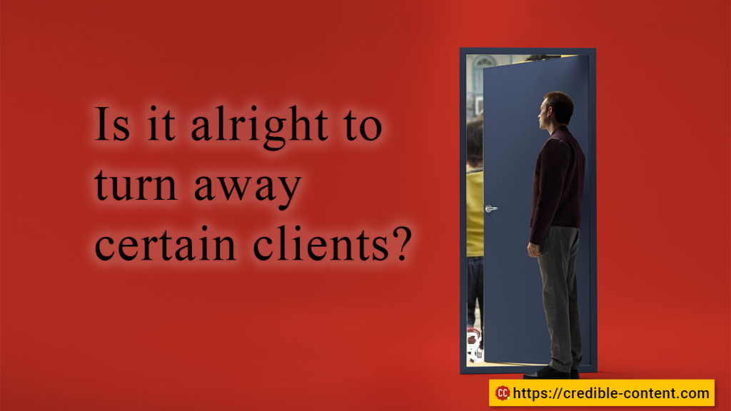 Is it fine to turn away certain content writing clients?