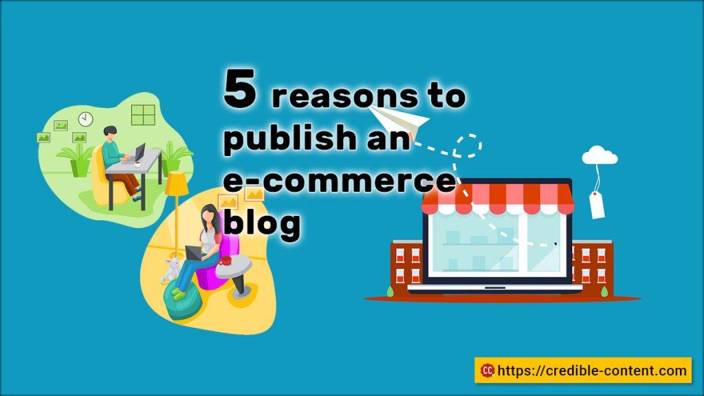 5 benefits of publishing an e-commerce blog