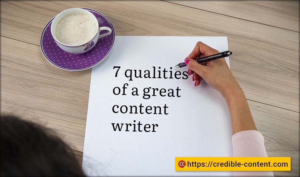 7 qualities of a great content writer