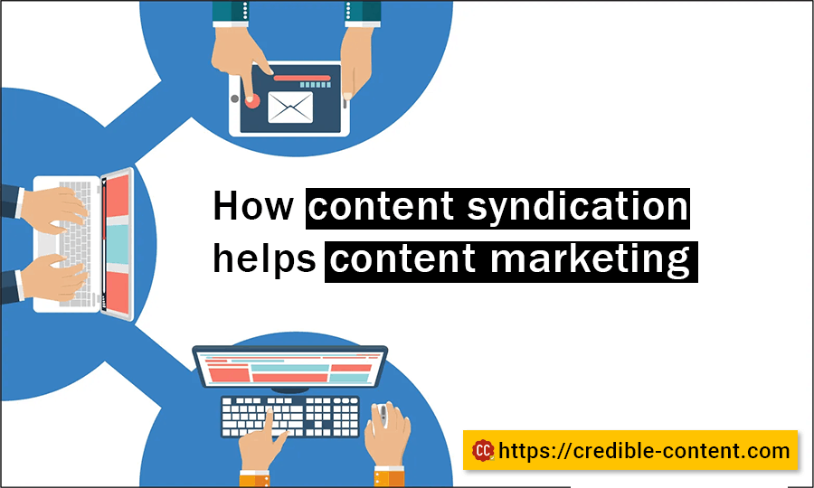 How content syndication helps content marketing