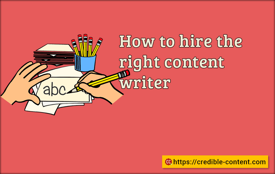 How to hire the right content writer
