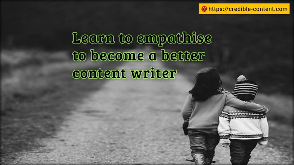 Learn to empathize to become a better content writer