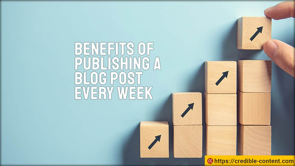 Benefits of publishing a blog post every week