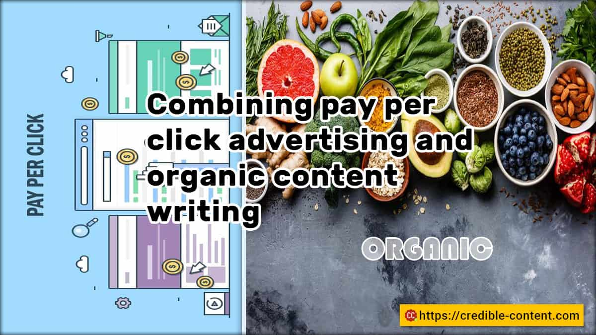 Combining pay-per-click advertising and organic content writing
