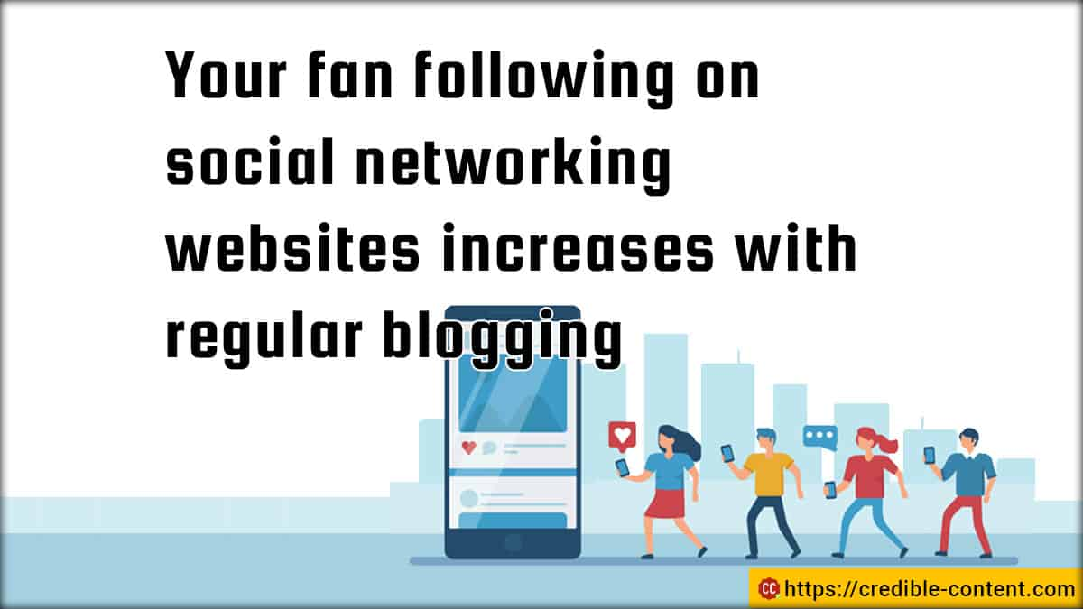 Fan following on social networks increases with regular blogging