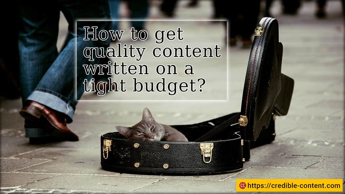 How to get quality content written on a tight budget