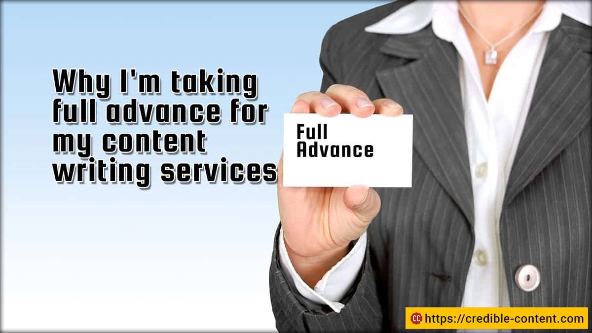 Why I take full advance for my content writing services