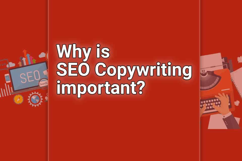 Why is SEO copywriting important