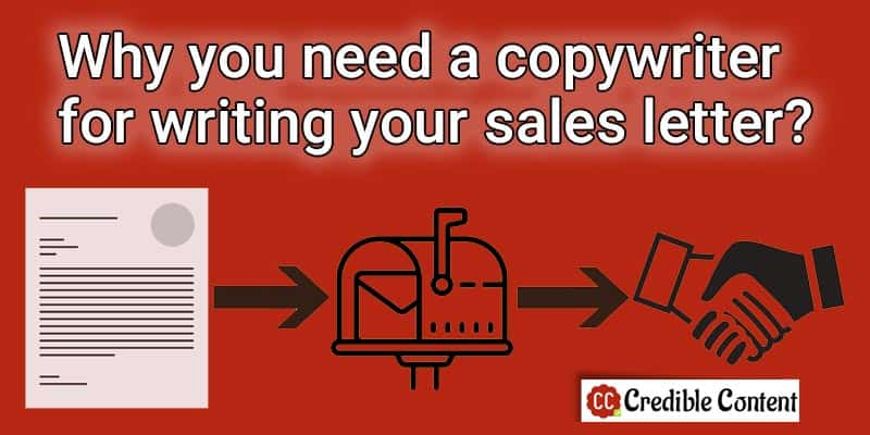Why you need a copywriter to write your sales letter