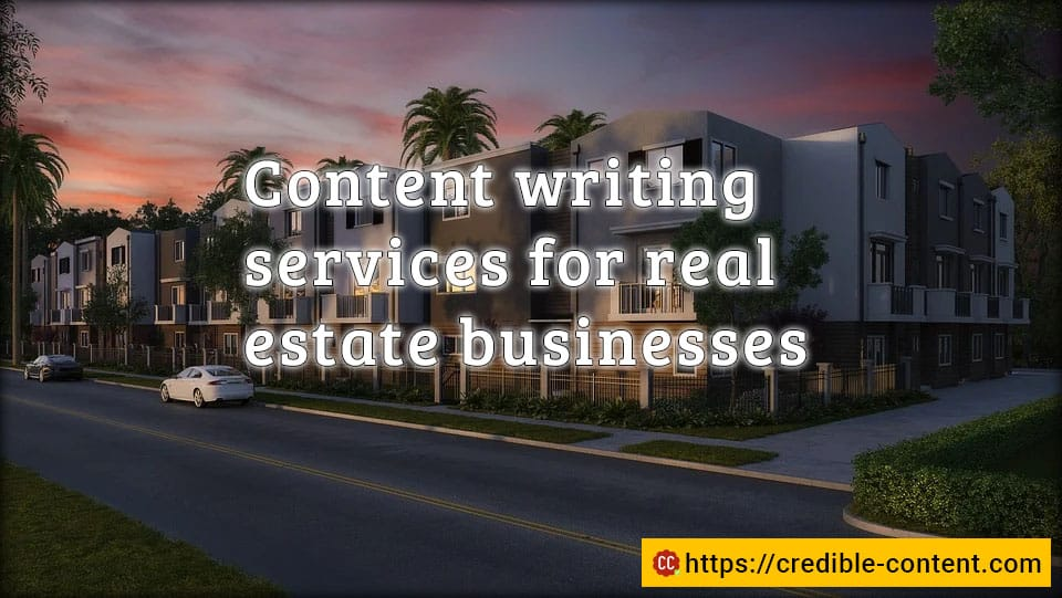 Content writing services for real estate businesses and companies