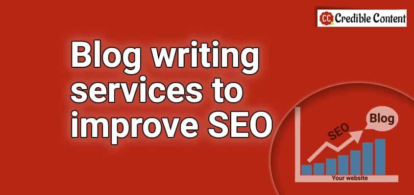 Blog writing services to improve SEO | SEO blog writing services