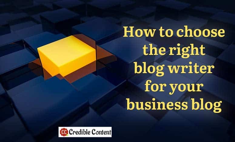 How to choose the right blog writer for your business blog