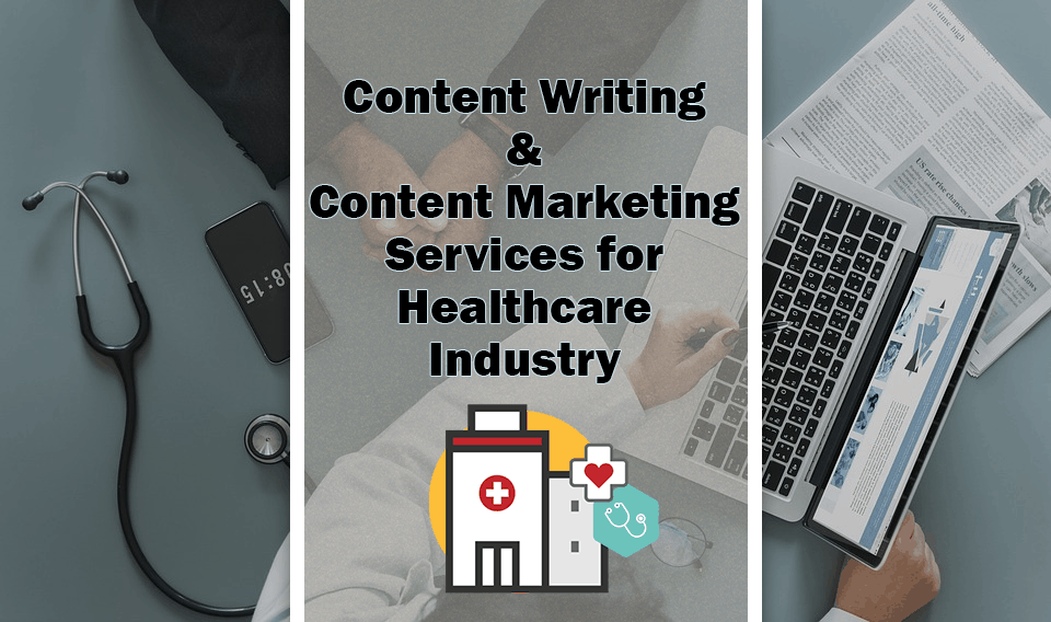 Content writing and content marketing services for healthcare industry
