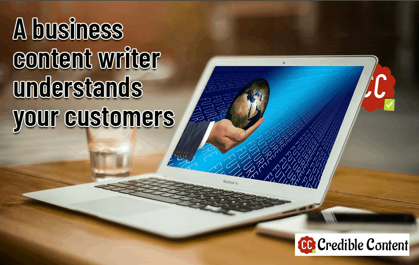 A business content writer understands your customers