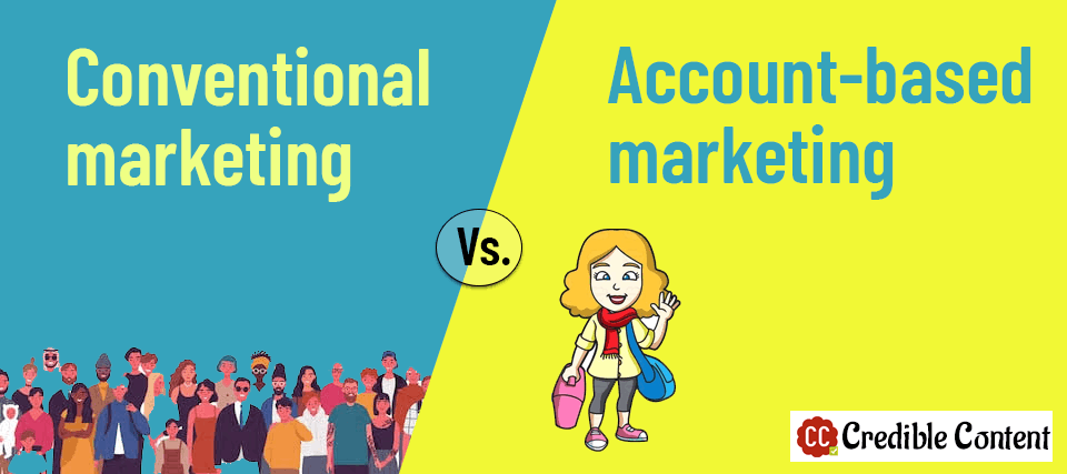 Conventional marketing versus account-based marketing