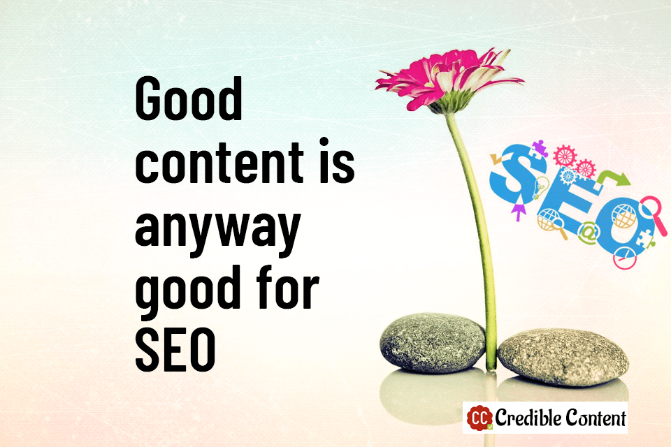 Good content is good for SEO
