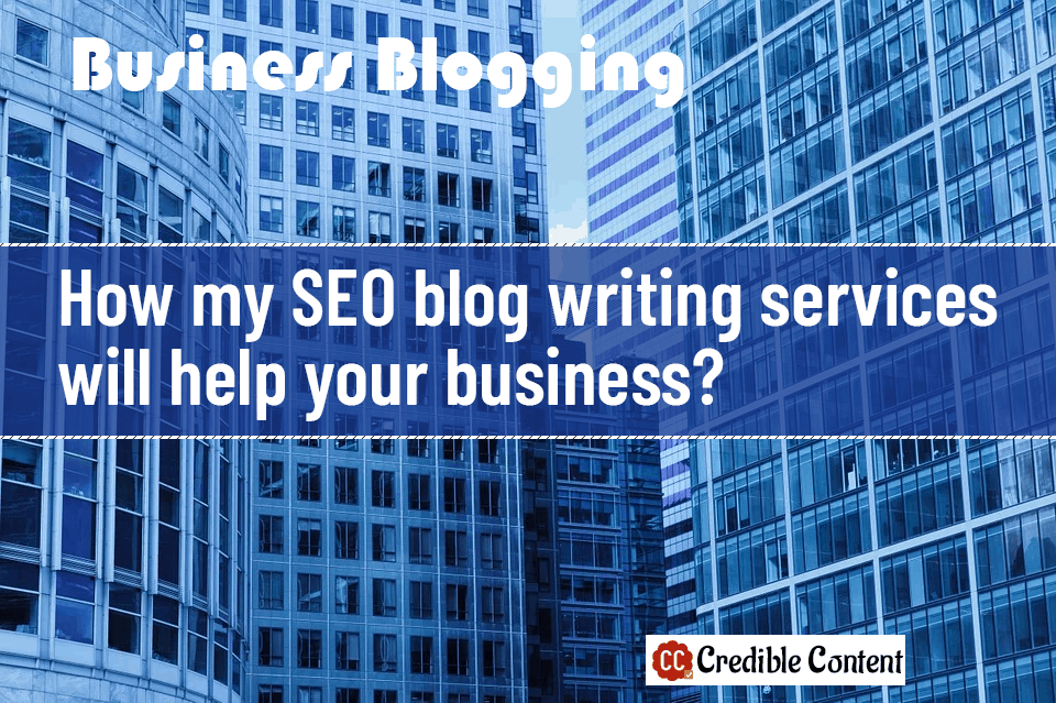 How my SEO blog writing services will help your business