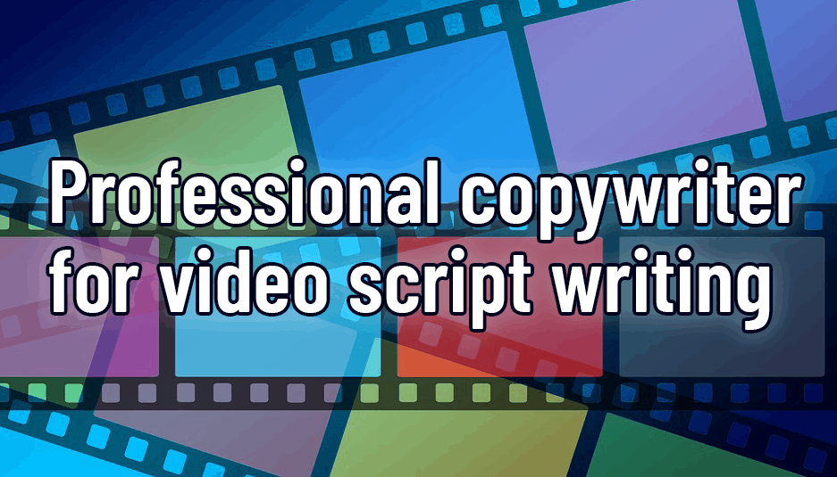 Professional copywriter for video script writing