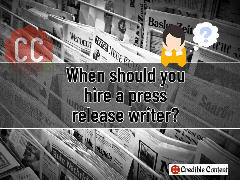 When should you hire a press release writer?