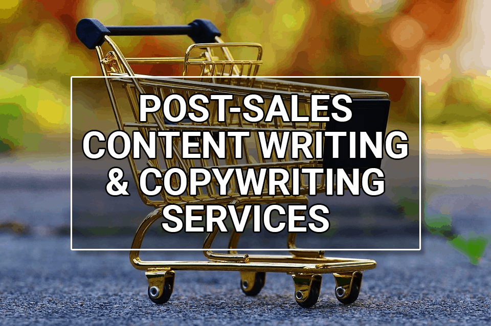 Post-sales content writing and copywriting services